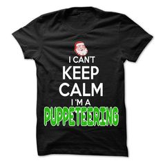 Keep Calm Puppeteering... Christmas Time ... - 0399 Coo - #grey sweatshirt #cute sweater. BUY NOW => https://www.sunfrog.com/LifeStyle/Keep-Calm-Puppeteering-Christmas-Time--0399-Cool-Job-Shirt-.html?68278