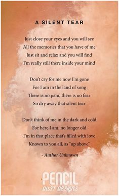 A Silent Tear. A collection of semi religious funeral poems that help soothe our grieving hearts. Curated by Pencil Dust Designs, creators of personalised, uplifting, and memorable order of service booklets. Sympathy Quotes, Poem Quotes, Life Quotes, Tears Quotes, Rip Dad Quotes, In Memory Quotes, Qoutes, Funny Quotes, Grief Poems