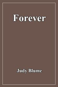 Forever PDF: a young adult novel was banned from secondary schools because this novel elaborates inferences of homo-sexuality from Artie. Secondary Schools, English Novels, Movie Downloads, Inference, Pdf, Reading, Free, Judy Blume, Reading Books
