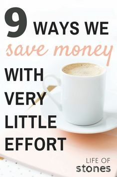 9 Ways we save with very little effort - Life of Stones
