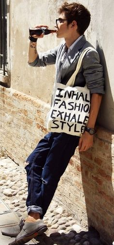 Inhale fashion, Exhale style.