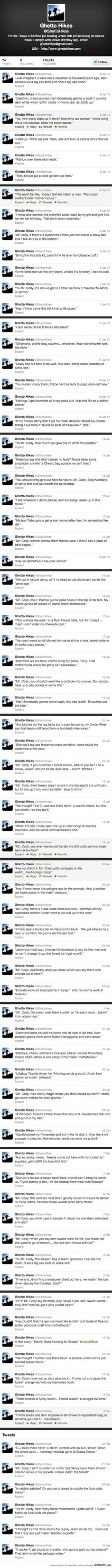 Ghetto hikes-a guy who takes inner city kids on hikes and simply tweets exactly what they say. http://ibeebz.com