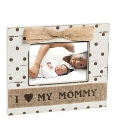 Look at this Blossoms & Buds 'I Heart My Mommy' Frame on #zulily today!