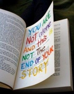 You are not alone and this is not the end of your story
