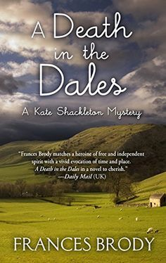A Death in the Dales (A Kate Shackleton Mystery) by Franc... https://www.amazon.com/dp/1432842269/ref=cm_sw_r_pi_dp_x_2C2Izb38DJTCS