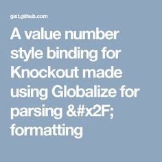 A value number style binding for Knockout made using Globalize for parsing / formatting