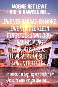 Moenie net lewe vir ñ naweek nie. Quotes About God, Inspiring Quotes About Life, Quotes To Live By, Inspirational Quotes, Afrikaanse Quotes, Christ Quotes, Christian Messages, Bible Prayers, Praise The Lords