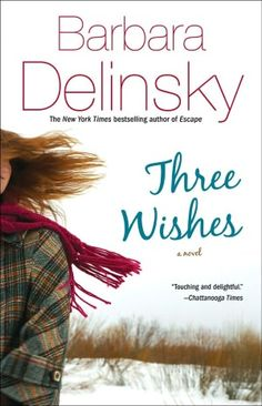 Three Wishes Barbara Delinsky -- I read this book in 2 days... <3