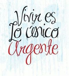 The Nicest Pictures: vivir The Words, More Than Words, Great Quotes, Me Quotes, Inspirational Quotes, Happy Quotes, Foto Transfer, Spanish Quotes, All You Need Is Love