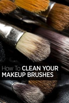 The proper way to clean your makeup brushes.