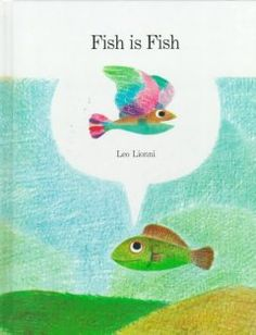 Fish is Fish by Leo Lionni /Jan. 2014