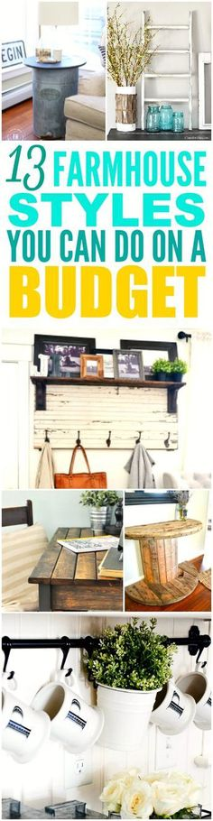 These 13 farmhouse styles on a budget are THE BEST! I'm so glad I found these GREAT DIY projects! Now I have some cute ideas on how to decorate my home! Definitely pinning for later! (modern farmhouse decor on a budget)