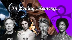 I tried to make tribute of the best entertainers who i liked that passed away this year. (Alan Rickman Carrie Fisher David Bowie and Prince) its not the best but hope you enjoy! [1946-1958 Birth dates]