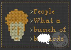 The IT Crowd quote - People.  What a bunch of... (Printable PDF Pattern). $3.50, via Etsy.