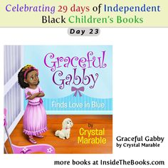 Day 23 of 29 Celebrating Black Children's Books Graceful Gabby by Crystal Marable