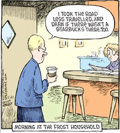 Starbucks even on the road less travelled...
