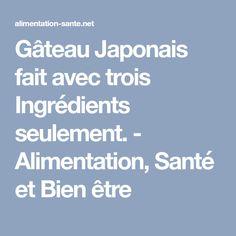 Gâteau Japonais fait avec trois Ingrédients seulement. - Alimentation, Santé et Bien être