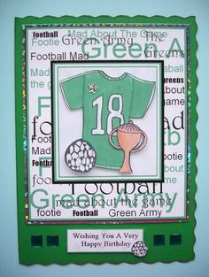 Football Crazy Football Mad Green Shirt Sheet on Craftsuprint designed by Mandy Russell - made by Ruth Hoffman - I used an A5 green card blank, trimmed the edges with a scallop cutter and highlighted with an ink pad. The decoupaged images were layered on to silver holographic card before placing on the card front. The sentiment, and square and star shaped gems were added to finish the card. - Now available for download!
