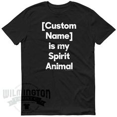 Personalized Gift Custom T-shirt - Is My Spirit Animal Mens and Womens Sizes - gift for bosses - gifts for him - gifts for her by WilmingtonTshirtCo