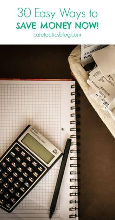 30 easy ways to save money now! | caretacticsblog.com