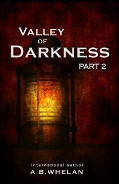 Valley of Darkness Part 2 (Fields of Elysium, #2) by A.B. Whelan, http://www.amazon.com/dp/B00GDN6GD8/ref=cm_sw_r_pi_dp_cVYGsb1HDE4T4