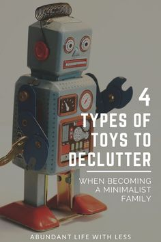 4 Types of Toys to Declutter When Becoming a Minimalist Family | How to Declutter Toys | #becomingminimalistwithkids #minimalistfamily #howtodecluttertoys #toyorganizationideas #howtobecomeaminimalist