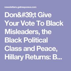 Don't Give Your Vote To Black Misleaders, the Black Political Class and Peace, Hillary Returns: BA Report for March 22, 2017