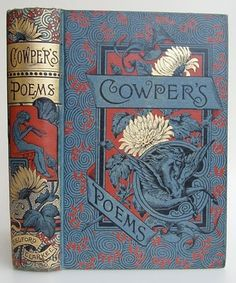 The Poetical Works of William Cowper Complete Edition, with Memoir, Explanatory Notes, Etc. published in Chicago and New York by Belford, Clarke & Company. Vintage Book Covers, Vintage Books, Book Cover Art, Book Art, Illustration Art Nouveau, Book Sculpture, Beautiful Book Covers, Book Writer, Illustrations