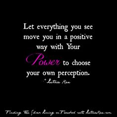 Choose your own perception. #positive #quote #selfempowerment