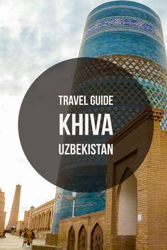 Khiva Travel Guide leads you through major highlights of the stunning city in Uzbekistan, revealing its rich Silk Road history in Central Asia Places To Travel, Places To See, Travel Destinations, Travel Guides, Travel Tips, Travel Plan, Central Asia, Adventure Travel, Adventure Awaits