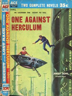 scificovers:  Ace Double D-381:One Against Herculum by Jerry Sohl. Cover art by Ed Emshwiller 1959.