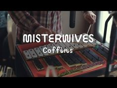 MisterWives - Coffins (On The Mountain) (+playlist)
