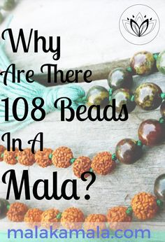 Pin Now, Read Later. Why Are There 108 Beads in A Mala? The significance of 108. Mala Kamala Mala Beads - Boho Malas, Mala Beads, Mala Necklaces and Bracelets, Childrens Malas, Jewelry and Baby Necklaces for yoga, meditation, prayer or part of boho style