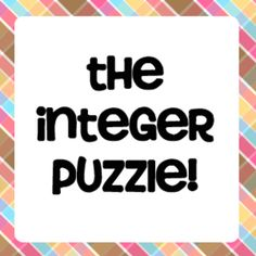 The Integer Puzzle!  Cut and paste to review operations with integers.