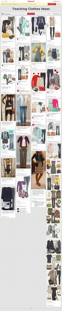 Teaching Clothes Ideas - Pinterest Board...or just comfy, classy outfits. I like several of these.