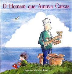 O Homem que Amava Caixas - Stephen Michael King - Editora Brinque Book