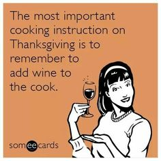 Oh wine on thanksgiving! Pass the vino! Thanksgiving Quotes Funny, Happy Thanksgiving, Wine Meme, Wine Funnies, Traveling Vineyard, Wine Signs, Wine Quotes, Wine Wednesday, Cooking Instructions