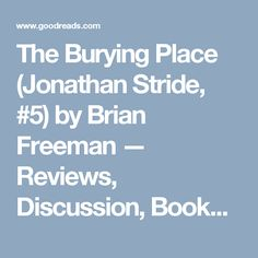 The Burying Place (Jonathan Stride, #5) by Brian Freeman — Reviews, Discussion, Bookclubs, Lists