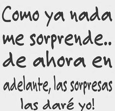 Como ya nada me sorprende... People Quotes, Me Quotes, Funny Quotes, Motivational Phrases, Inspirational Quotes, Betrayal Quotes, Language Quotes, Classic Quotes, Quotes En Espanol