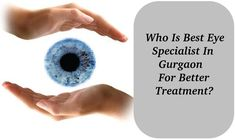 If you are looking for best eye specialist in Gurgaon for better treatment at affordable rates, here you know why should you go for us. Care Hospital, Cool Eyes, Clinic