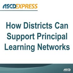 Principal learning networks can be powerful. Learn how you can help encourage them.