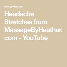 Headache Stretches from MassageByHeather.com - YouTube
