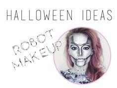 DIY - Robot Makeup / Tutorial & Tips  Via:  cheapfrillsandthrills.com