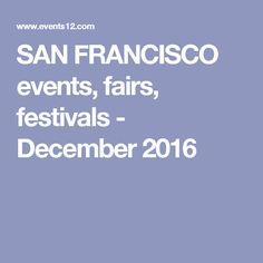 SAN FRANCISCO events, fairs, festivals - December 2016