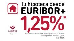 Nueva Hipoteca CajaSur: ¡desde Euribor + 1,25%!   Bolsa Spain
