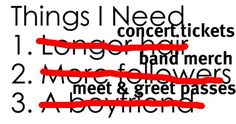 but really though.... especially concert tickets, unless someone would like to give a dontaion <3