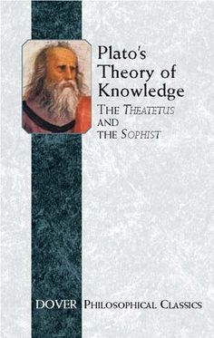 Plato's Theory of Knowledge: The Theatetus & The Sophist (Philosophical Classics)  by Plato