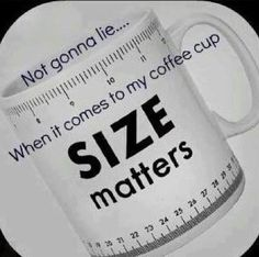 Size matters when it comes to my coffee cup :) Coffee Talk, Coffee Is Life, I Love Coffee, Coffee Break, Morning Coffee, Coffee Shop, Coffee Lovers, Coffee Cup Sizes, Coffee Cups