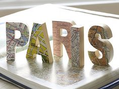 Maps, pasted over 3D letters. Would be good for places you've travelled to, or your hometown.  #Paris #DIY