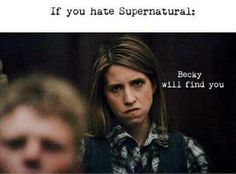 If you hate supernatural, then Becky will find you... #Supernatural